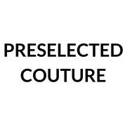 PRESELECTED COUTURE
